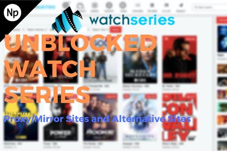 Unblocked Proxy/Mirror Sites for Watch Series Online