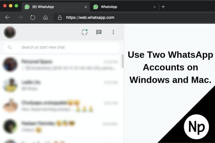 Use Two WhatsApp Accounts on Windows and Mac.